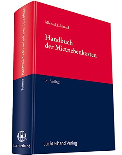 Handbuch der Mietnebenkosten Gebundenes Buch – 1. Juli 2014 Michael J Schmid Hermann Luchterhand Verlag 3472088699 Privatrecht / BGB
