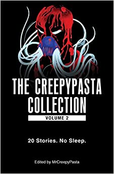 ~INSTALL~ The Creepypasta Collection, Volume 2: 20 Stories. No Sleep.. locales causas Pienikin steps CARDIGAN