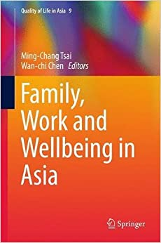 Family, Work and Wellbeing in Asia (Quality of Life in Asia)