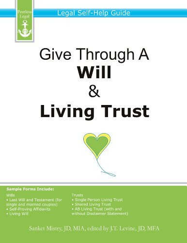 Give Through A Will & Living Trust: Legal Self-Help Guide by [Mistry, Sanket]