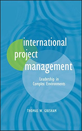 International Project Management: Leadership in Complex Environments