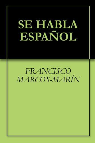 SE HABLA ESPAÑOL (Spanish Edition) by [ DE MIGUEL, AMANDO, MARCOS-