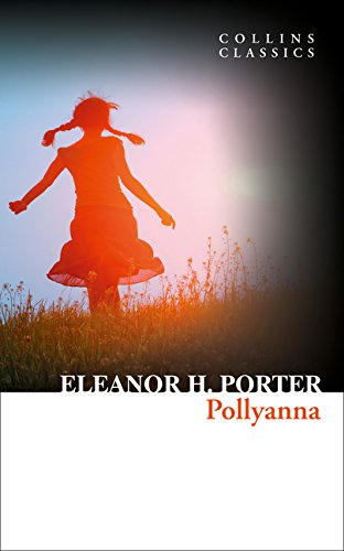 Read Online Pollyanna (Collins Classics) pdf epub