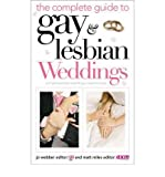 The Complete Guide to Gay and Lesbian Weddings: Civil Partnerships and All You Need to Know (Paperback) - Common