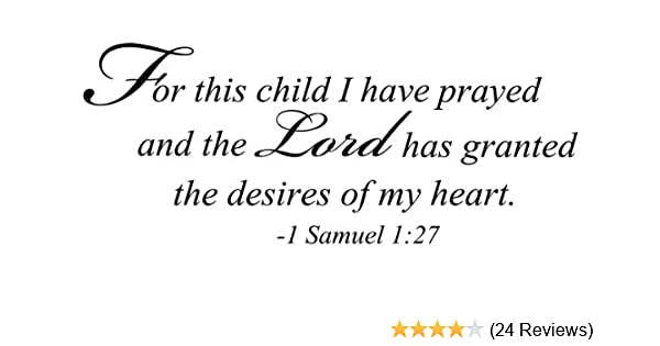 picture about Lord's Prayer Sign Language Printable called Epic Plans for This Boy or girl I Consist of Prayed and The Lord includes Granted The Demands of My Center 1 Samuel 1:27 Non secular Wall Arts Sayings Vinyl Decals