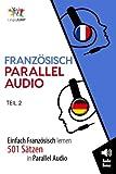 Französisch Parallel Audio - Einfach Französisch Lernen mit 501 Sätzen in Parallel Audio - Teil 2 (Volume 2) (German Edition)