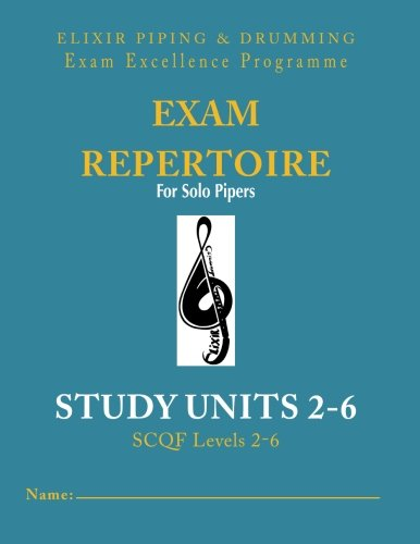 Exam Repertoire for Solo Pipers : Study Unit 2-6 (Volume 7)