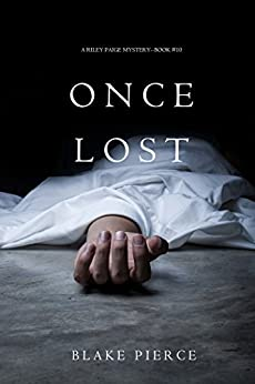 Once Lost (A Riley Paige Mystery—Book 10) by [Pierce, Blake]