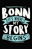 Bonn It s where my story begins: 6x9 110 Dotted Blank Notebook Inspirational Journal Travel Note Pad Motivational Quote Collection Sketchbook