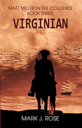Matt Miller in the Colonies: Book Three: Virginian by [Rose, Mark J.]