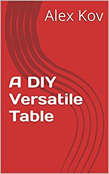 A DIY Versatile Table