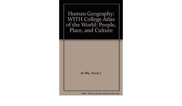 Human geography: people, place, and culture: harm j. De blij.