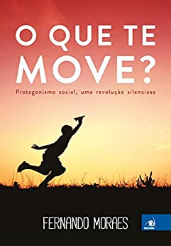O que Te Move? por [Moraes, Fernando]