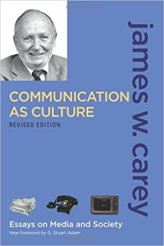 communication as culture revised edition essays on media and  communication as culture revised edition essays on media and society 2nd edition