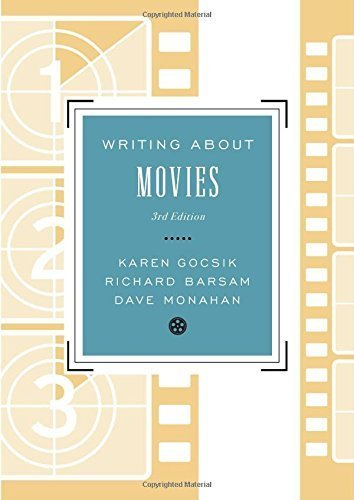 Writing About Movies (Third Edition) 3rd (third) by Gocsik, Karen, Monahan, Dave, Barsam, Richard (2012) Paperback