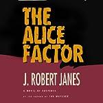 The Alice Factor | J. Robert Janes