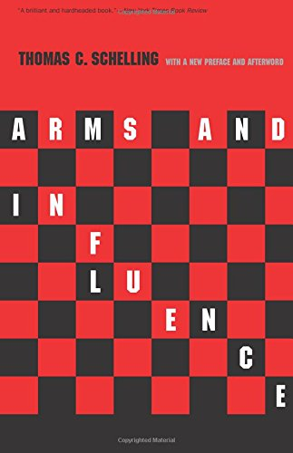 Arms and Influence: With a New Preface and Afterword (The Henry L. Stimson Lectures Series) [Thomas C. Schelling] (Tapa Blanda)