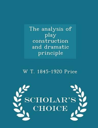 Download The analysis of play construction and dramatic principle  - Scholar's Choice Edition pdf epub
