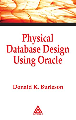 Physical Database Design Using Oracle (Foundations of Database Design) Pdf