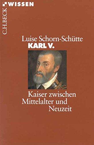 Karl V.: Kaiser zwischen Mittelalter und Neuzeit