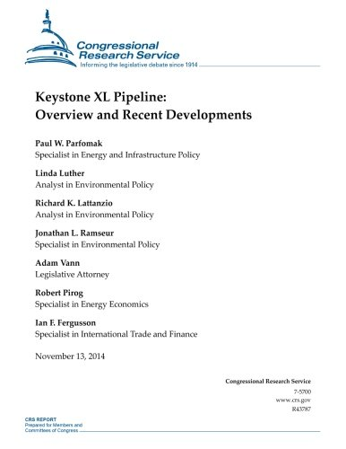 Keystone XL Pipeline: Overview and Recent Developments (CRS Reports)
