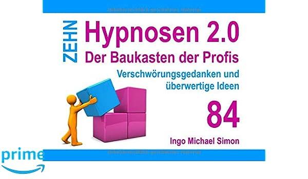 überwertige Ideen.Zehn Hypnosen 2 0 Band 84 Verschwörungsgedanken Und