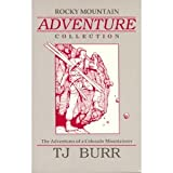 Rocky Mountain Adventure Collection, T. J. Burr, 156474003X