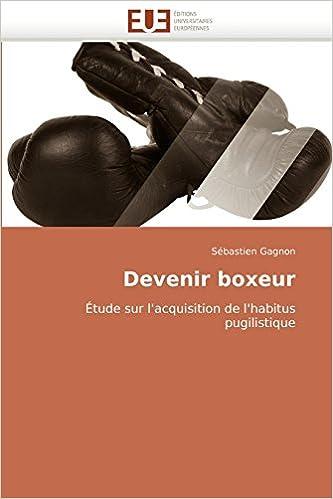 Livres gratuits en ligne Devenir boxeur: Étude sur l'acquisition de l'habitus pugilistique pdf ebook