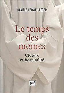 Le temps des moines : clôture et hospitalité [2 CDs]