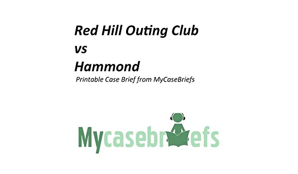 Red Hill Outing Club vs Hammond Printable Case Brief from MyCaseBriefs (Property Law)