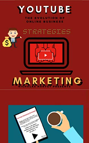 YouTube Marketing Strategies: YouTube Social Media (Approach for Beginners,Tricks & Secrets, Guide to Business and Growind your Following) by [HARVEY, NICHOLAS]