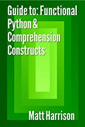Guide To: Functional Python & Comprehension Constructs