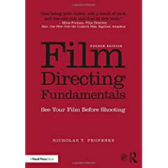 Film Directing Fundamentals: See Your Film Before Shooting, 4th Edition from Focal Press