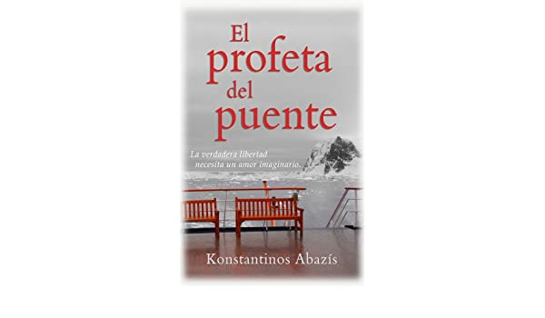 Amazon.com: El Profeta del Puente (Spanish Edition) eBook: Constantine Abazis, Dimitri Miguel Bountsolas Ferrer: Kindle Store