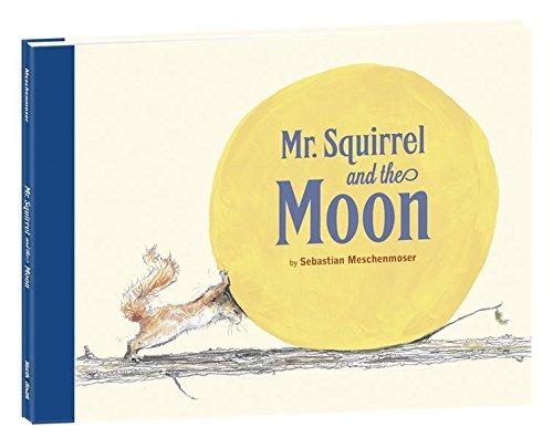Read Online Mr. Squirrel and the Moon pdf epub