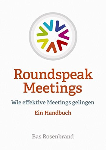 Roundspeak Meetings: Wie effektive Meetings gelingen