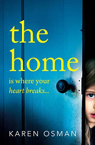 The Home: The latest devastating psychological thriller from the author of the bestselling The Good Mother (99p Store Christmas)