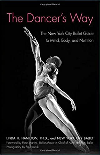 The New York City Ballet Guide to Mind The Dancers Way and Nutrition Body
