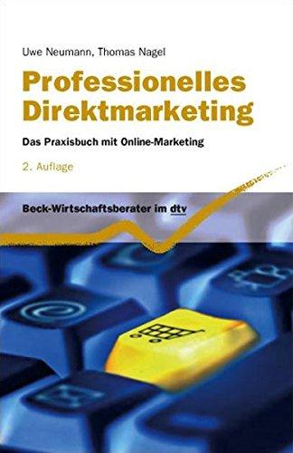 Professionelles Direktmarketing: Das Praxisbuch mit Online-Marketing (dtv Beck Wirtschaftsberater)