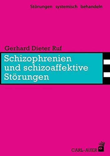 Schizophrenien und schizoaffektive Störungen (Störungen systemisch behandeln)