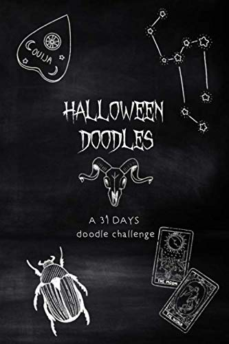 31 Days Of Halloween Challenge (Halloween Doodles, a 31 Days Doodle Challenge: 31 Drawing Prompts While Waiting for Halloween in)