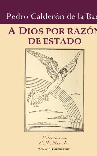 A Dios por razon de estado (Spanish Edition) [Pedro Calderon de la Barca] (Tapa Blanda)