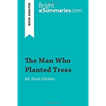 The Man Who Planted Trees by Jean Giono (Book Analysis): Detailed Summary, Analysis and Reading Guide