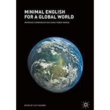 Minimal English for a Global World: Improved Communication Using Fewer Words