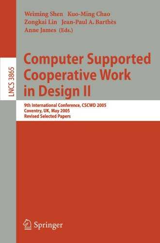 Computer Supported Cooperative Work in Design II: 9th International Conference, CSCWD 2005, Coventry, UK, May 24-26, 2005, Revised Selected Papers (Lecture Notes in Computer Science)