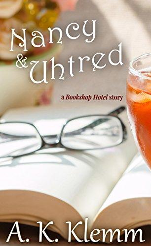 Nancy & Uhtred (The Bookshop Hotel Book 3)