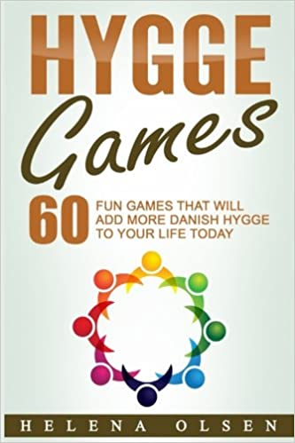 Hygge Games: 60 Fun Games That Will Add More Danish Hygge To Your Life Today: Amazon.es: Helena Olsen: Libros en idiomas extranjeros