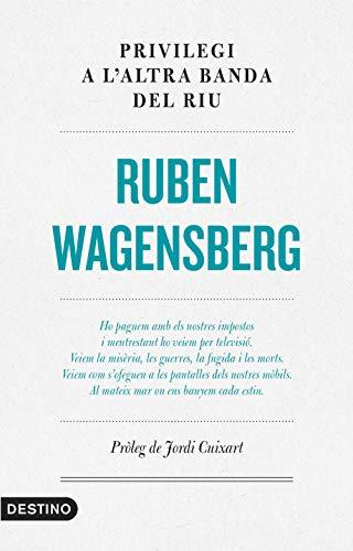 Privilegi a l'altra banda del riu (L'ANCORA) por Ruben Wagensberg