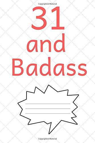 Read Online 31 and Badass: Journal for 31 Year Old Men and Women, Birthday Gift, Personal Diary to Write In, Making Notes, Writing Goals, Routines, Important Dates - (6x9 inch) PDF