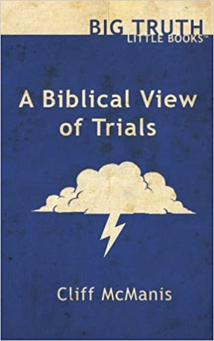 Image result for a biblical view of trials by cliff McManis